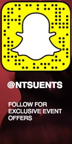 snapchat @ntsuents FOLLOW FOR EXCLUSIVE EVENT OFFERS