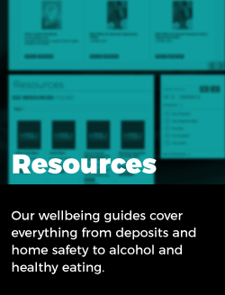 Resources: Our wellbeing guides cover everything from deposits and home safety to alcohol and healthy eating.