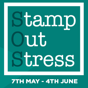 Stamp Out Stress 7th May-4th June