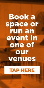 Book a space or run an event in one our venues TAP HERE