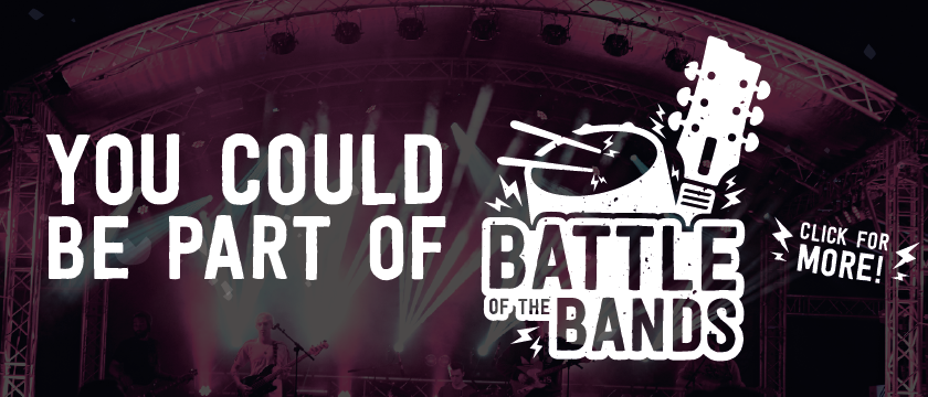 You could be part of Battle of the Bands