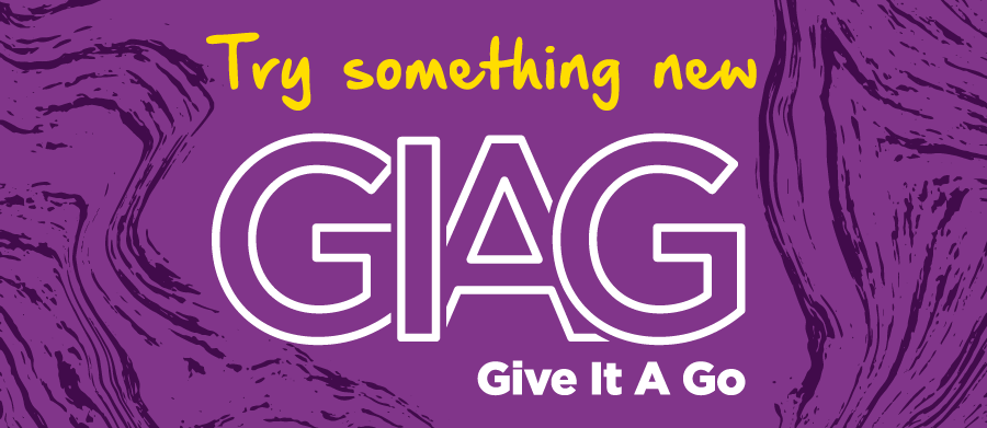 Try something new GIAG Give it a go