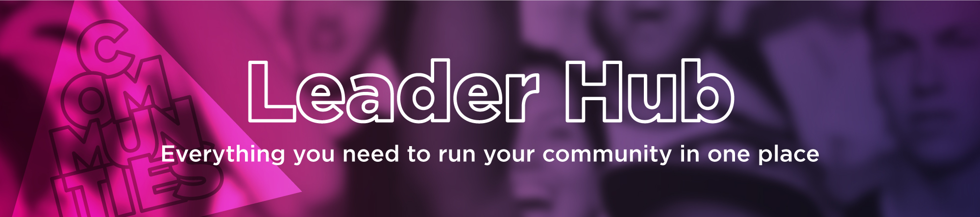 Leader Hub - Everything you need to run your community in one place