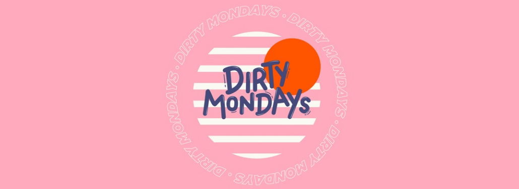 Dirty Mondays