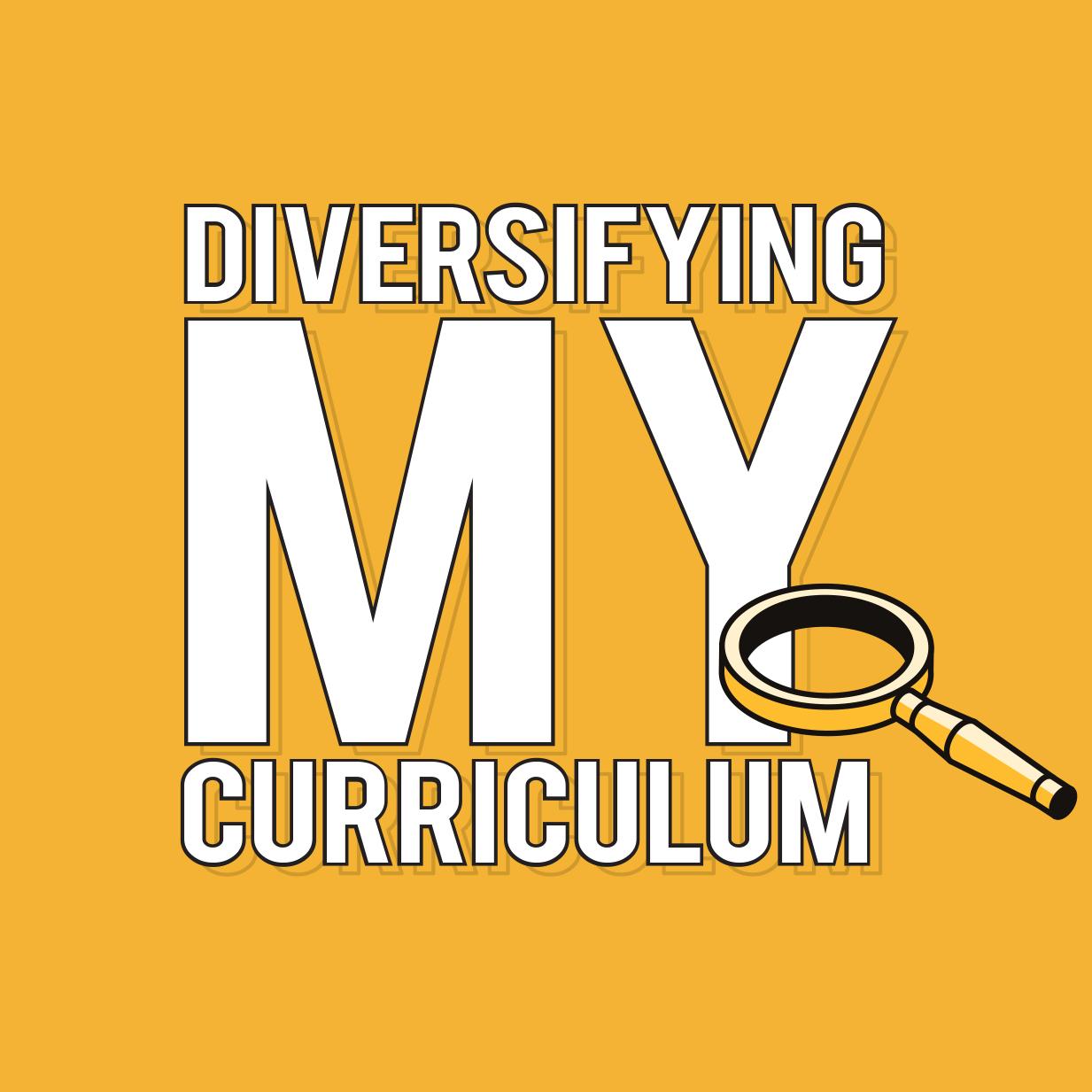 Diversifying My Curriculum - Campaign Square