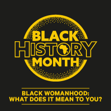 Black Womanhood: What does it mean to you
