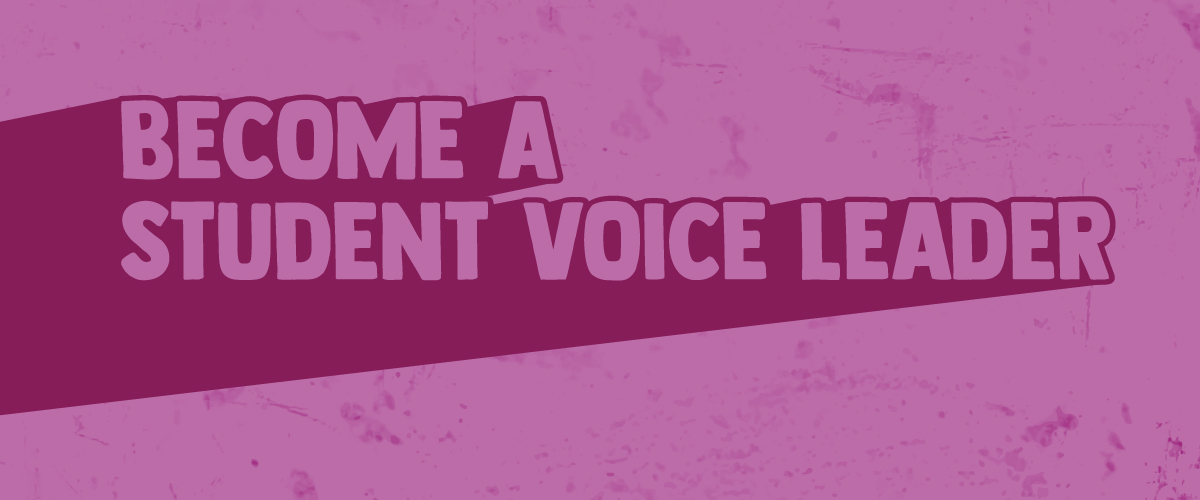 Become a Student Voice Leader