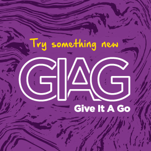 Try something new. GIAG Give it a go