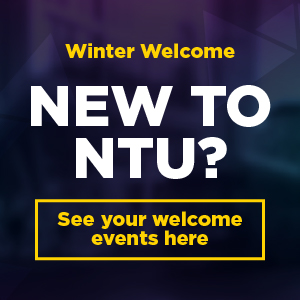 Winter Welcome, new to NTU? See your welcome events here