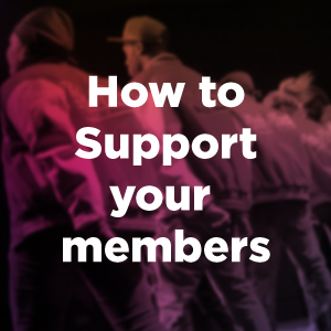 How to support your members