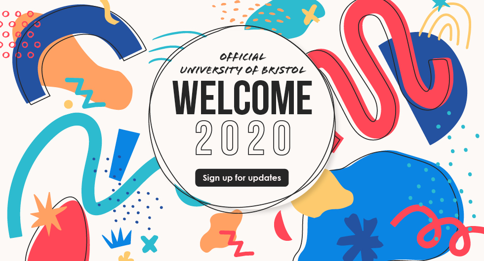 Official University of Bristol Welcome 2020. Sign up for updates.