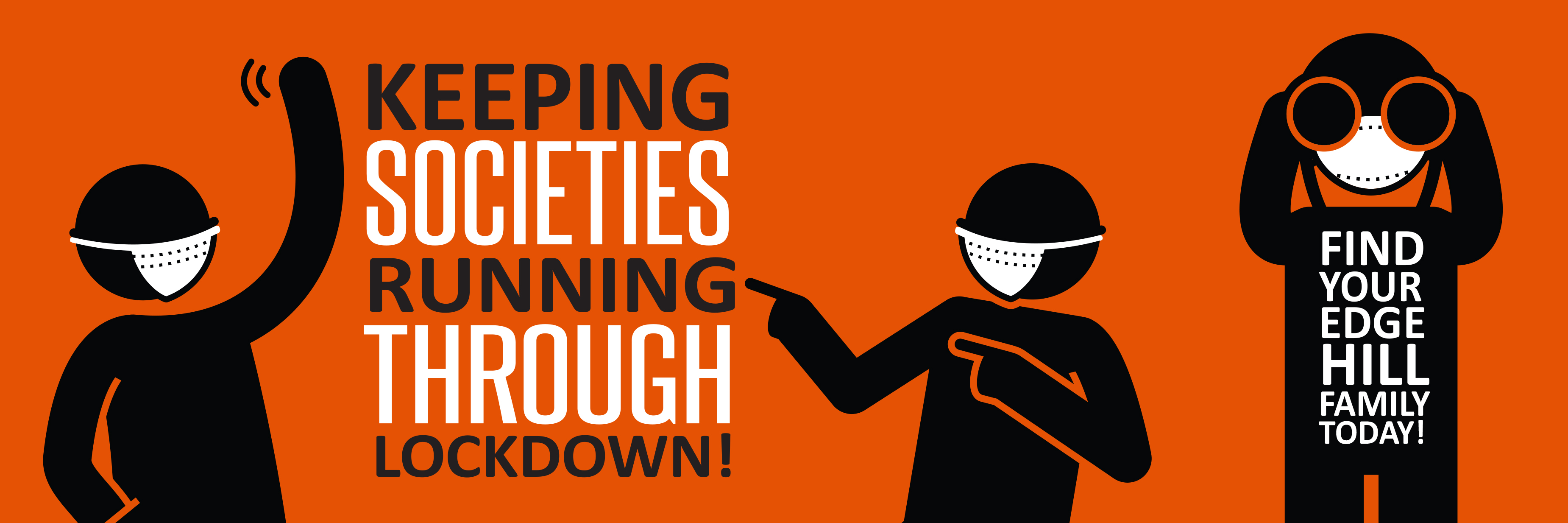 Web Banner Graphic: Keeping Societies Through Lockdown. Find your Edge Hill family today!