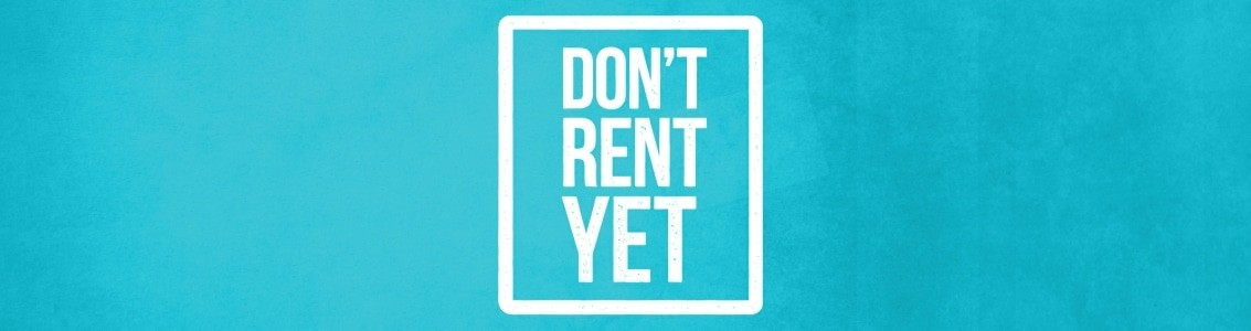 Don't Rent Yet campaign image