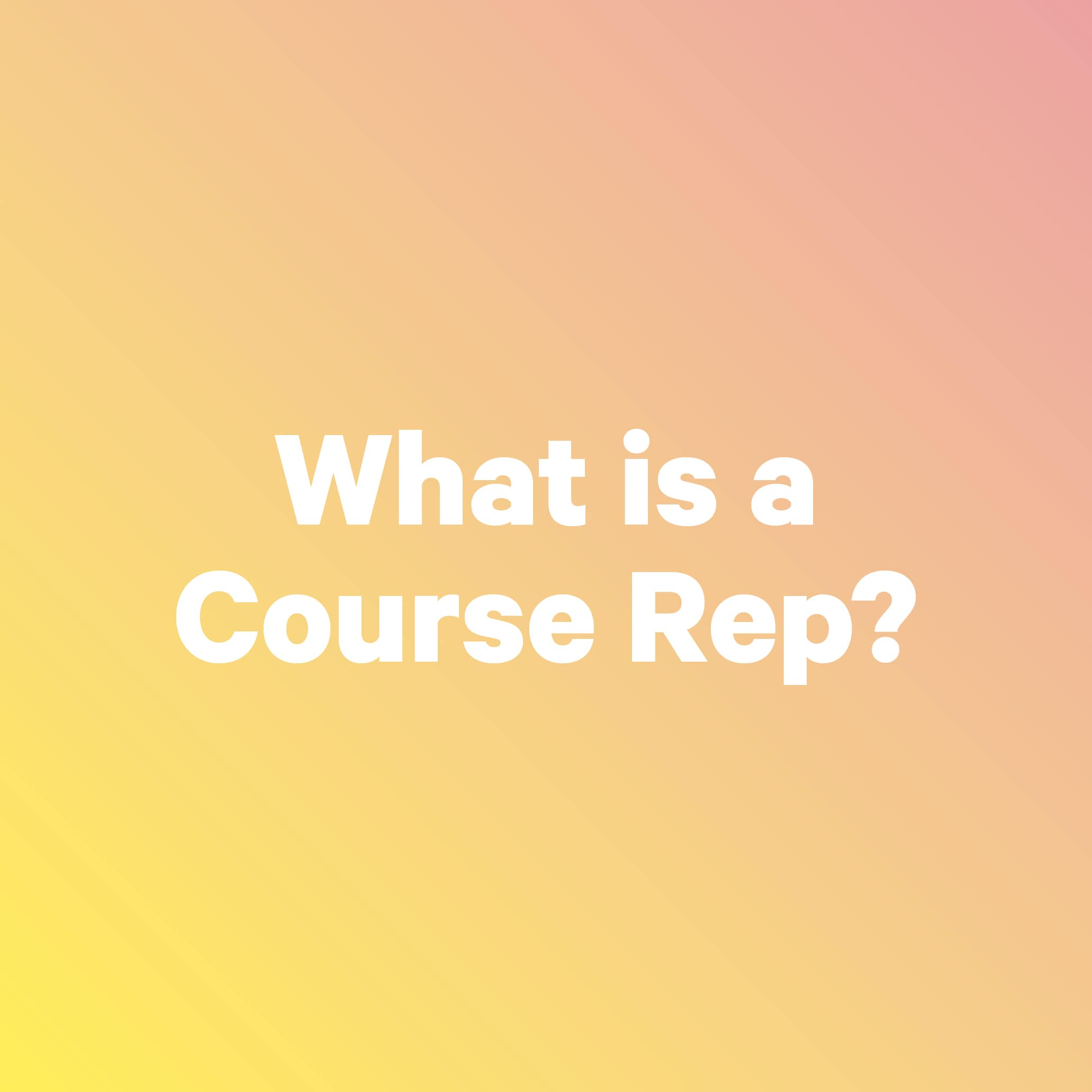 What is a course rep