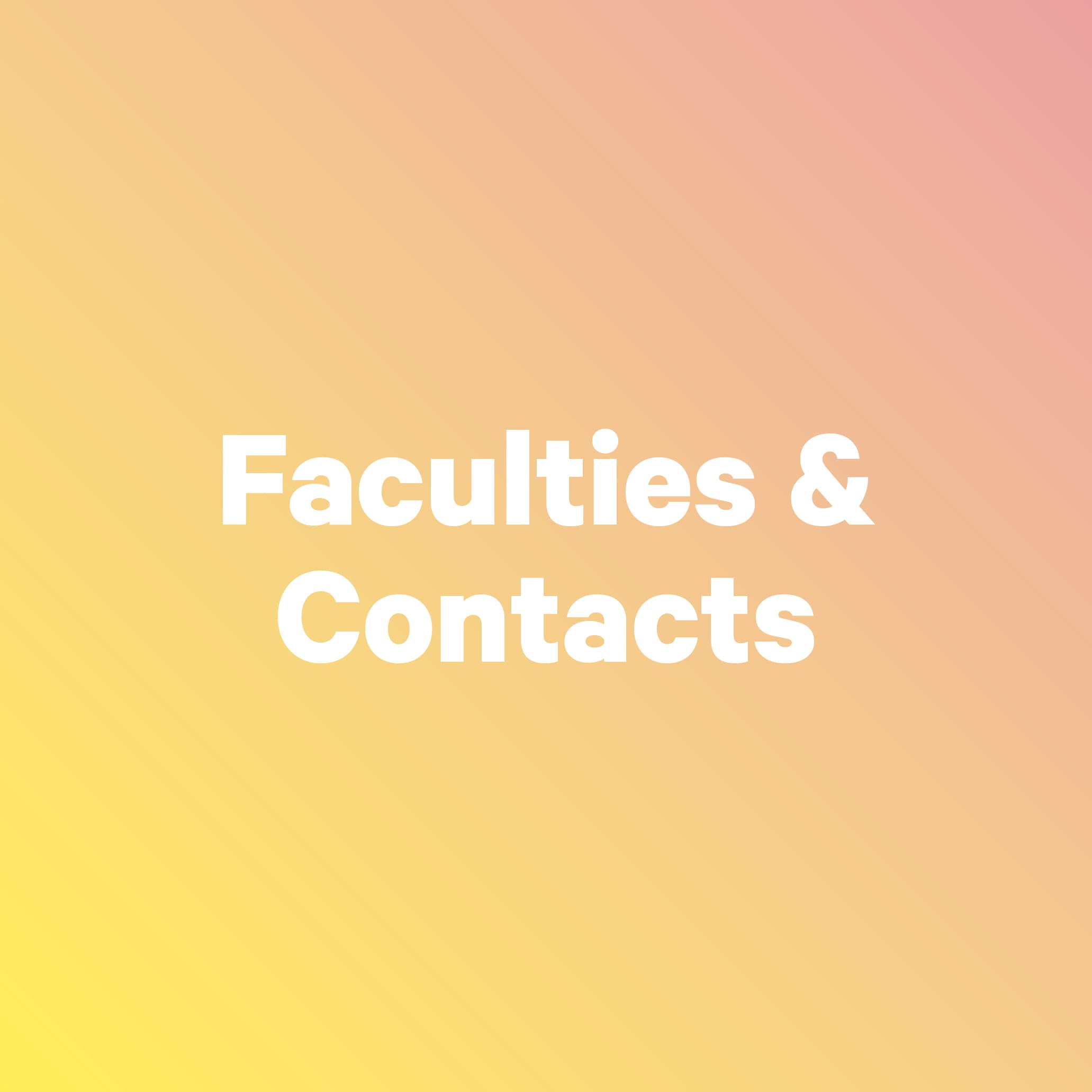 Faculties & contacts