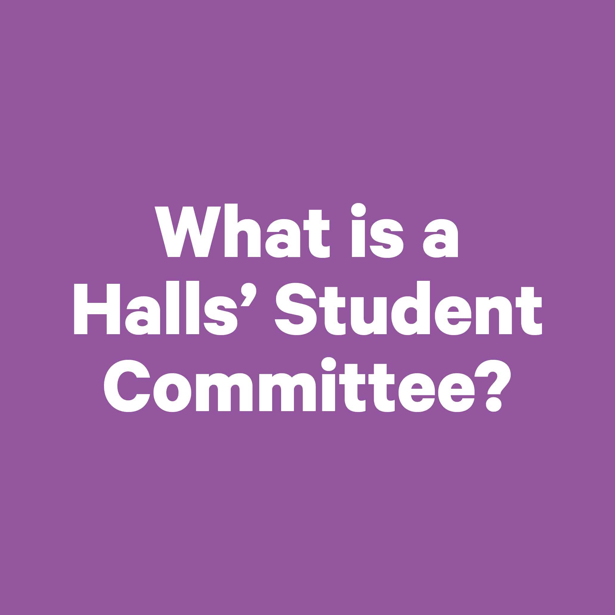 What is a halls student Committee