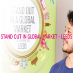 Stand out in a global market leeds
