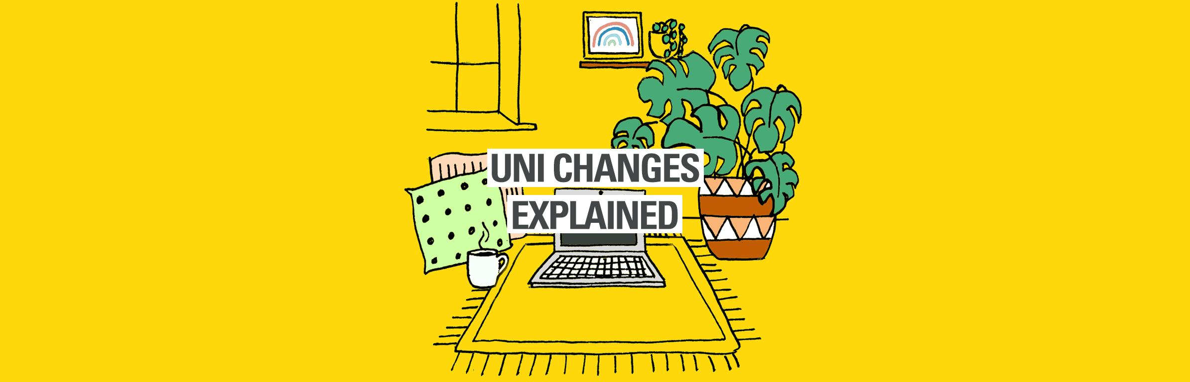 Uni changes explained hp