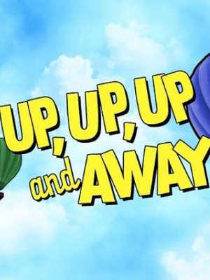 Blue skies in the background with a few clouds, three hot air balloons in the colours of red, green and blue float around the yellow text that reads 'Up, Up, Up and Away.'