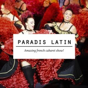 PARADIS LATIN คาบาเร่ต์โชว์ที่เก่าแก่ที่สุดในปารีส