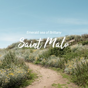 SAINT MALO : EMERALD SEA OF BRITTANY