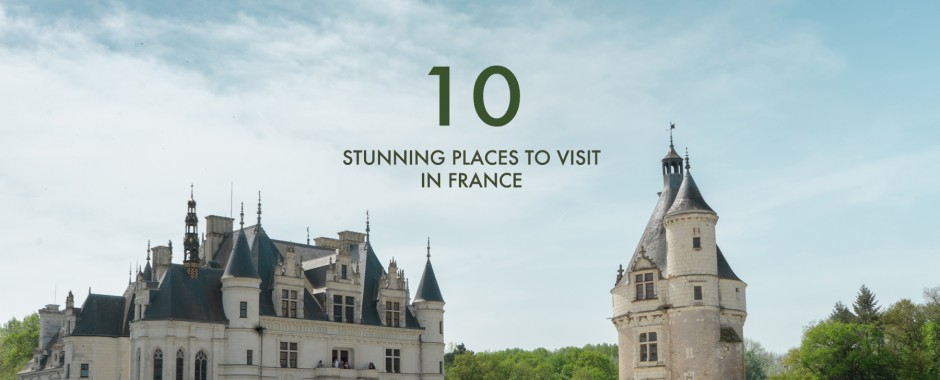 BEST PLACES TO VISIT IN FRANCE