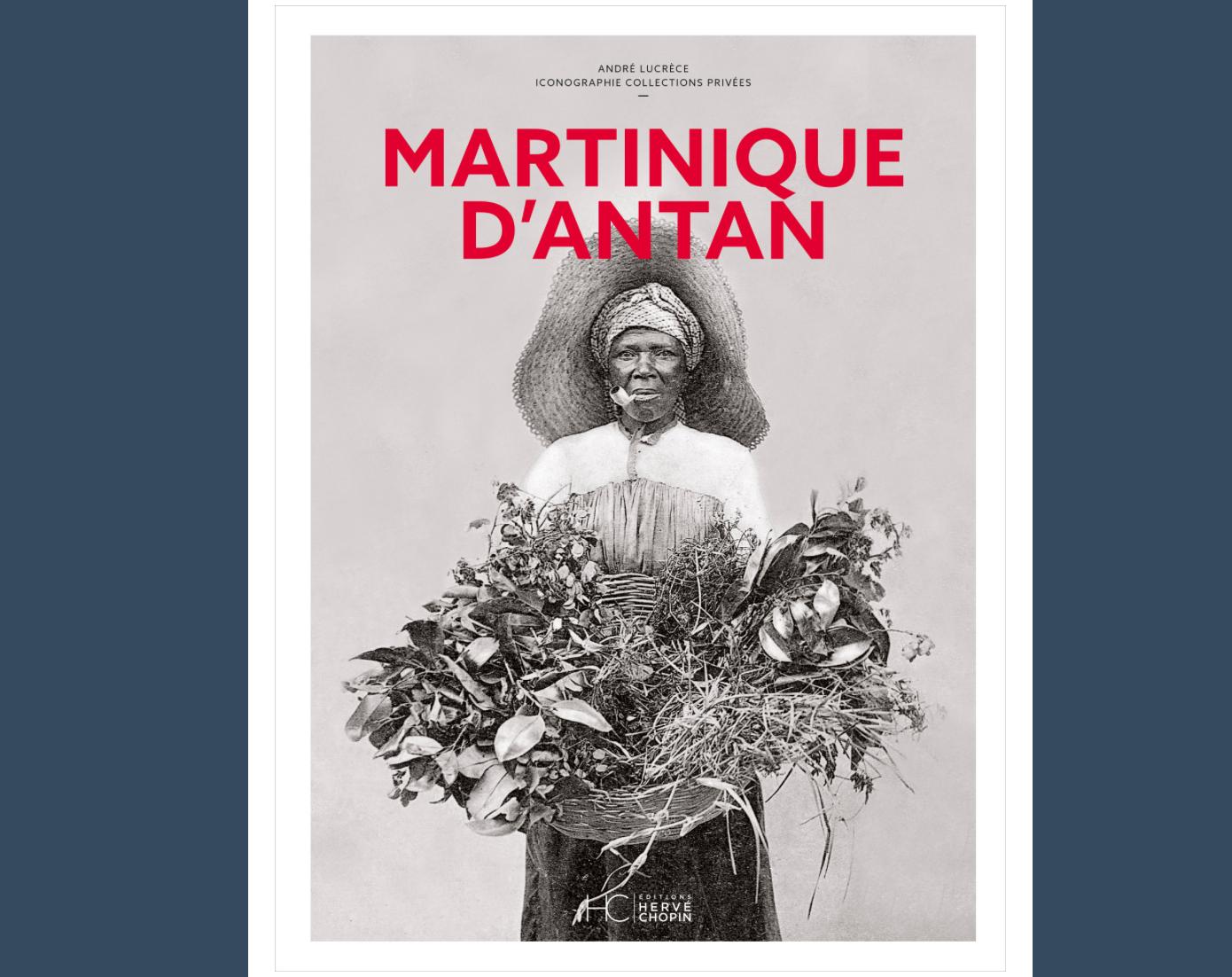 Littérature- «Martinique d'Antan» d'André Lucrèce : Le cahier de mémoire où cheminent les lieux et l'esprit d'antan