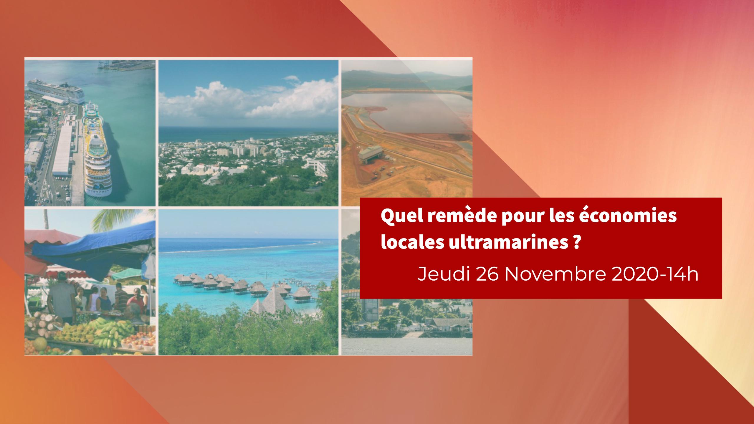 Relance en Outre-mer : Quel remède pour les économies locales des Outre-mer, fragilisées par la Covid-19?