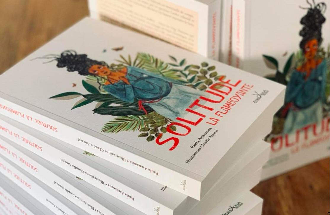 Littérature : «Solitude, la flamboyante» de Paula Anacaona, l'histoire de l'héroïne guadeloupéenne réécrite pour faire entendre la voix de la résistance