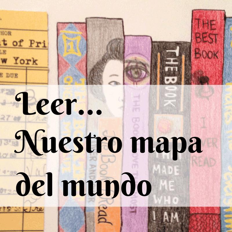 Leer, nuestro mapa del mundo