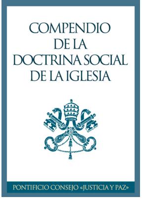 Compendio de la doctrina social de la Iglesia Católica
