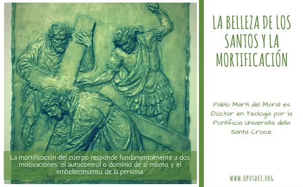 La belleza de los santos y la mortificación cristiana