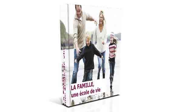 LA FAMILLE, une école de vie