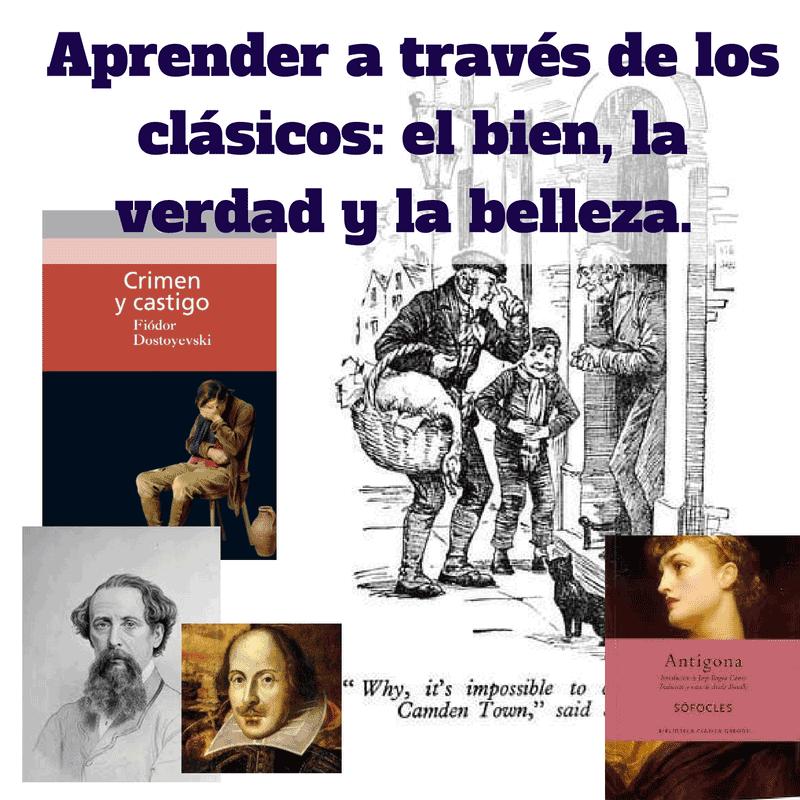 Aprender a través de los clásicos: el bien, la verdad y la belleza.