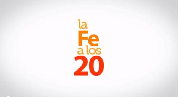 La fe a los 20