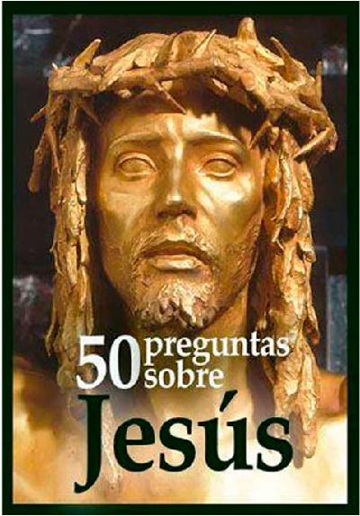"""""""50 preguntas sobre Jesucristo y la Iglesia"""""""