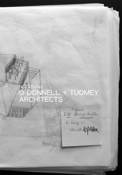 Notations: O'Donnell + Tuomey Architects