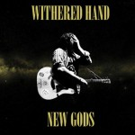 withered-hand-new-gods