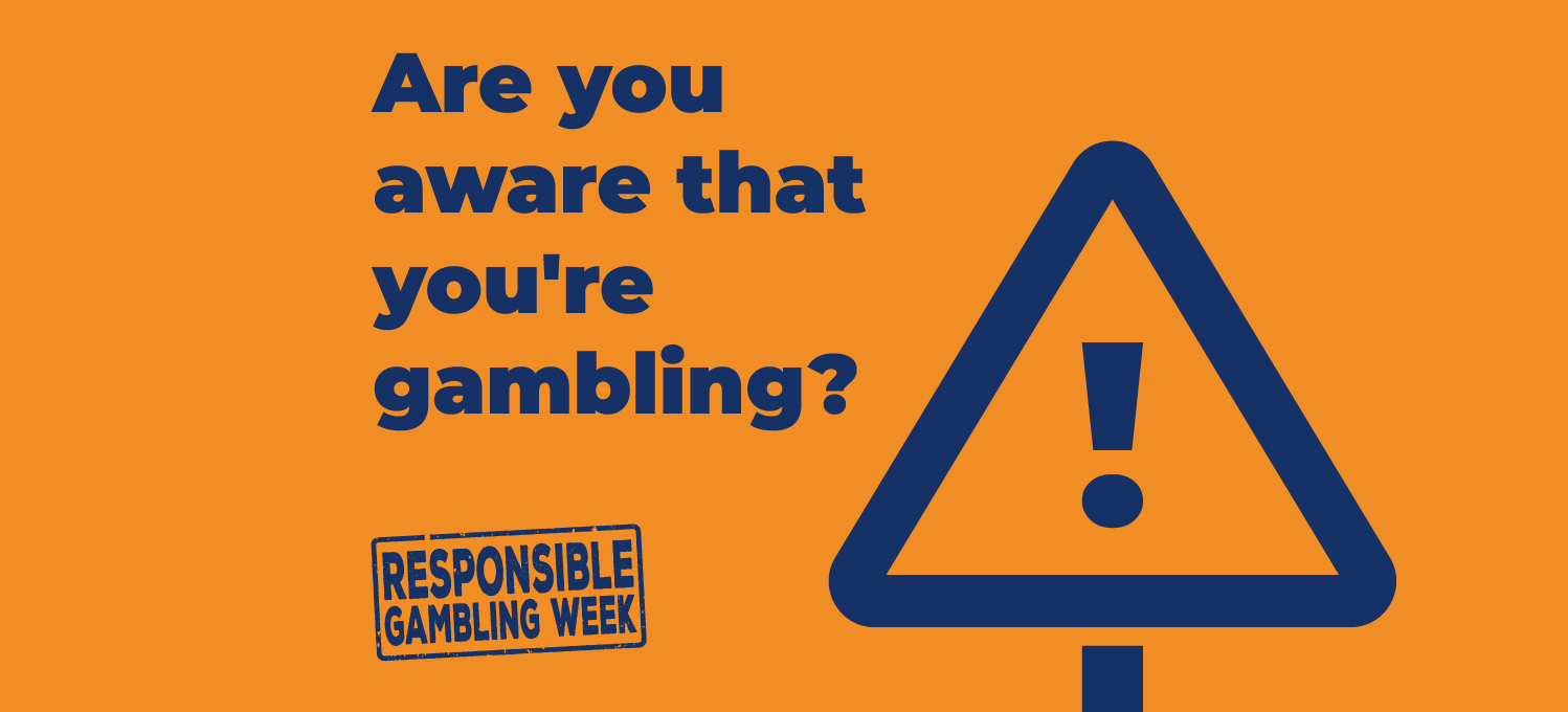 Are you aware that you're gambling?