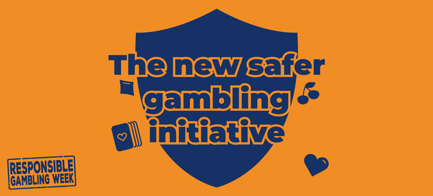 The new safer gambling initiative