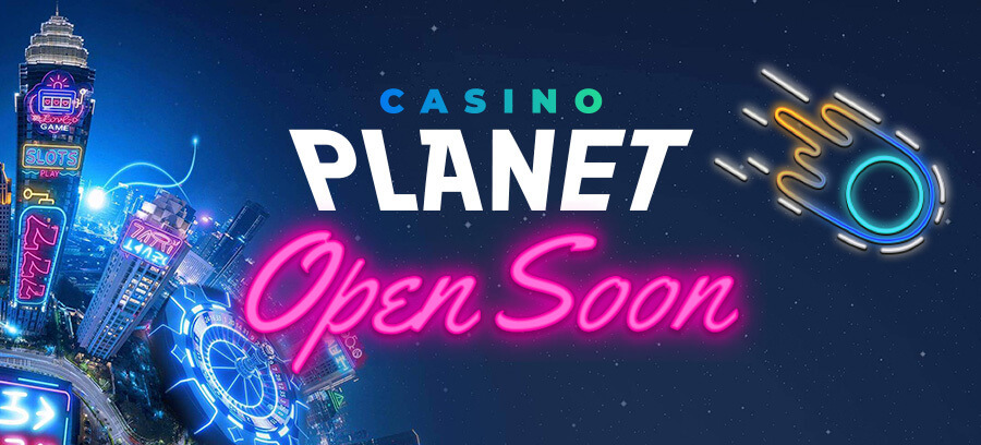 Casino Planet Coming Soon