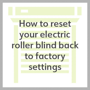 reset a roller blind to factory settings