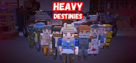 Heavy Destinies
