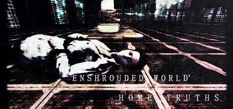 Enshrouded World: Home Truths