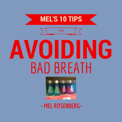 Mel's Ten Tips for Avoiding Bad Breath by Mel Rosenberg - מל רוזנברג - Ourboox.com