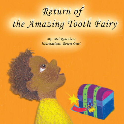 Return of the Amazing Tooth Fairy – illustrated by Rotem Omri by Mel Rosenberg - מל רוזנברג - Illustrated by Rotem Omri  - Ourboox.com