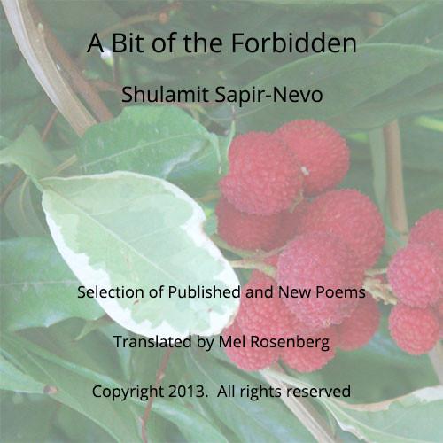 A Bit of the Forbidden – Poems by Shulamit Sapir-Nevo, translated by Mel Rosenberg by Shulamit Sapir-Nevo - Ourboox.com
