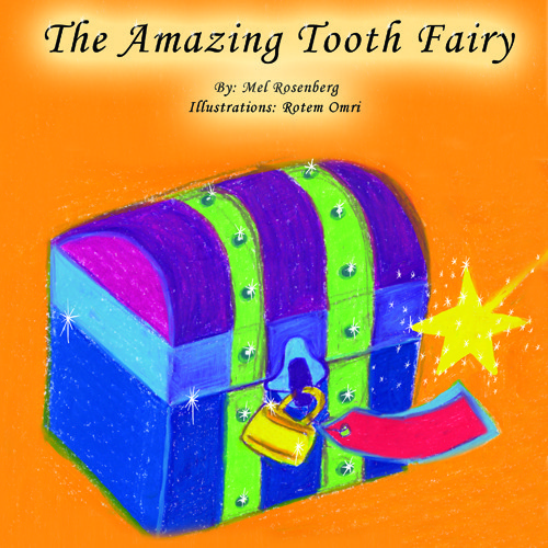 The Amazing Tooth Fairy – illustrated by Rotem Omri by Mel Rosenberg - מל רוזנברג - Illustrated by Rotem Omri  - Ourboox.com