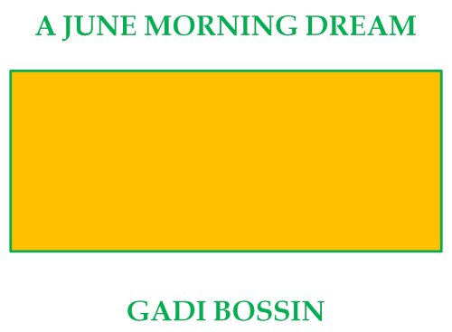 A June Morning Dream by Gadi Bossin - Ourboox.com