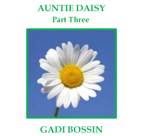 Auntie Daisy: Part Three by Gadi Bossin - Ourboox.com